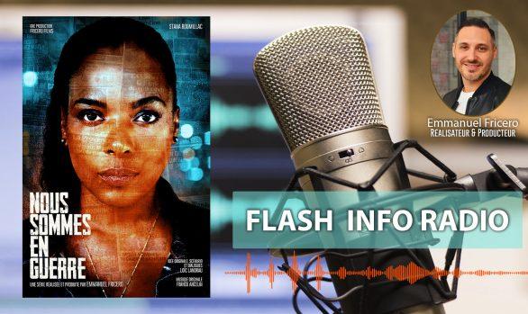 """Flash Info Radio sur la série """"Nous Sommes en Guerre"""""""